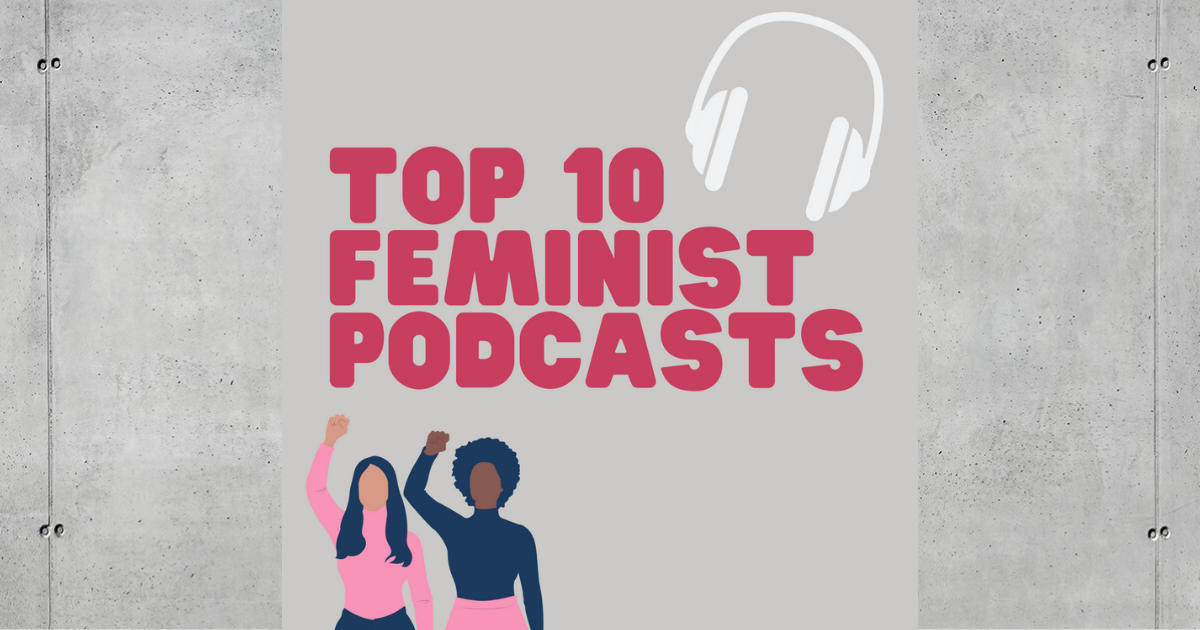 Top 10 Feminist Podcasts